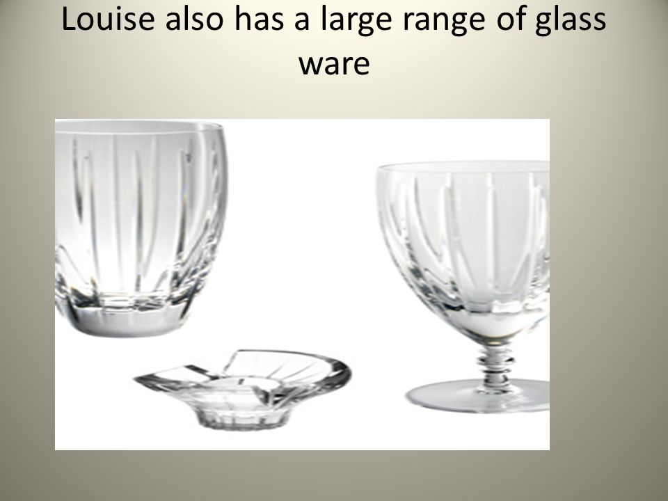 Louise also has a large range of glass ware