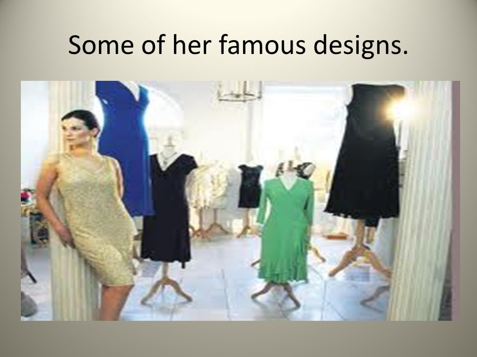 Some of her famous designs.