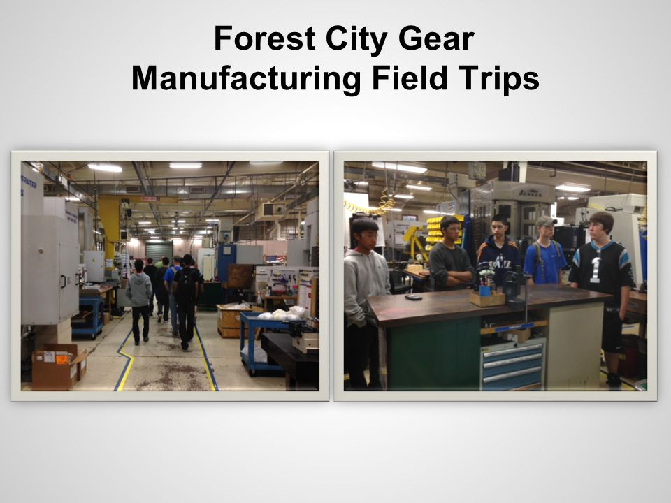 Forest City Gear Manufacturing Field Trips