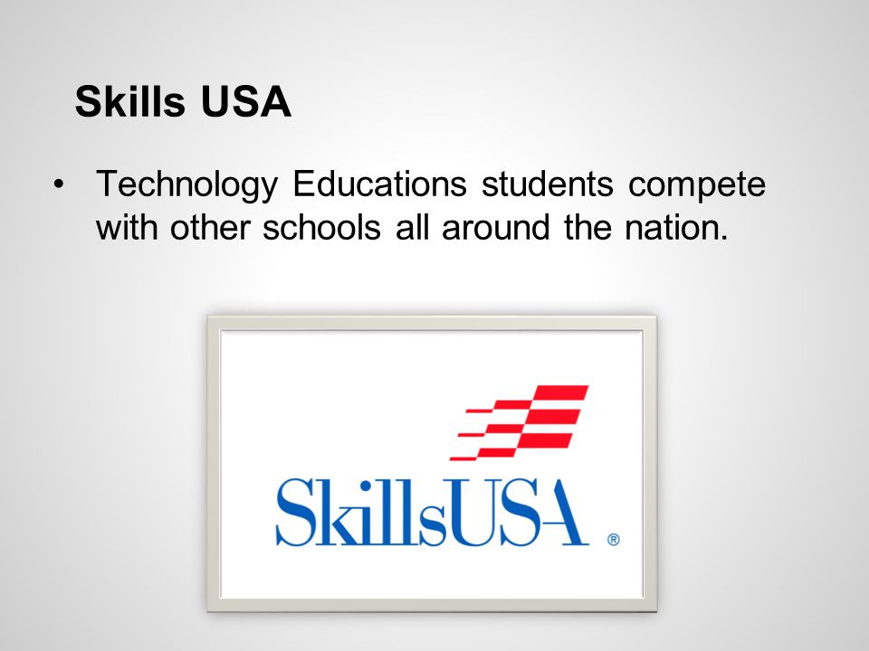 Skills USA Technology Educations students compete with other schools all around the nation.