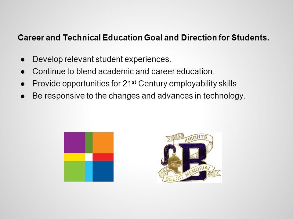 Career and Technical Education Goal and Direction for Students.