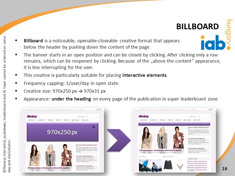 Billboard is a noticeable, openable-closeable creative format that appears below the header by pushing down the content of the page.