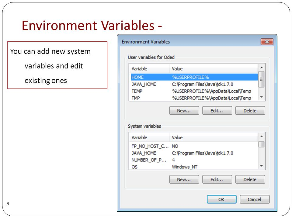 Environment Variables - 9 You can add new system variables and edit existing ones
