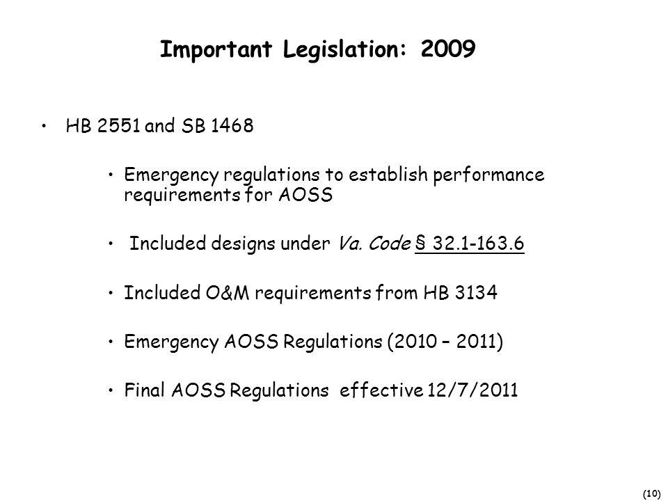 (10) Important Legislation: 2009 HB 2551 and SB 1468 Emergency regulations to establish performance requirements for AOSS Included designs under Va.