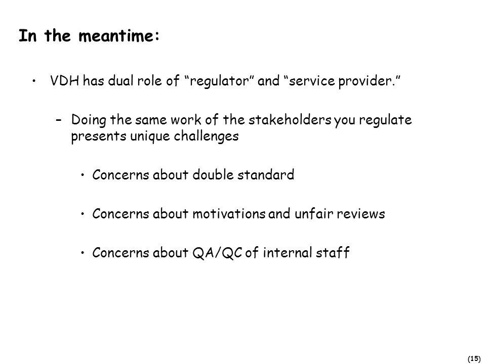(15) In the meantime: VDH has dual role of regulator and service provider.