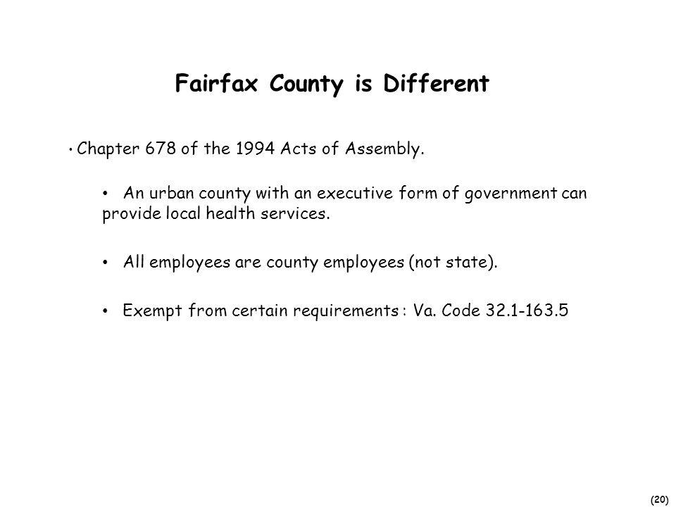 (20) Fairfax County is Different Chapter 678 of the 1994 Acts of Assembly.