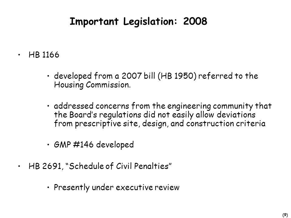 (9) Important Legislation: 2008 HB 1166 developed from a 2007 bill (HB 1950) referred to the Housing Commission.
