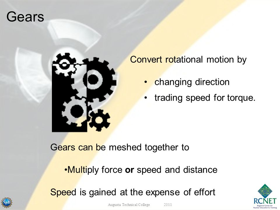 Convert rotational motion by changing direction trading speed for torque.