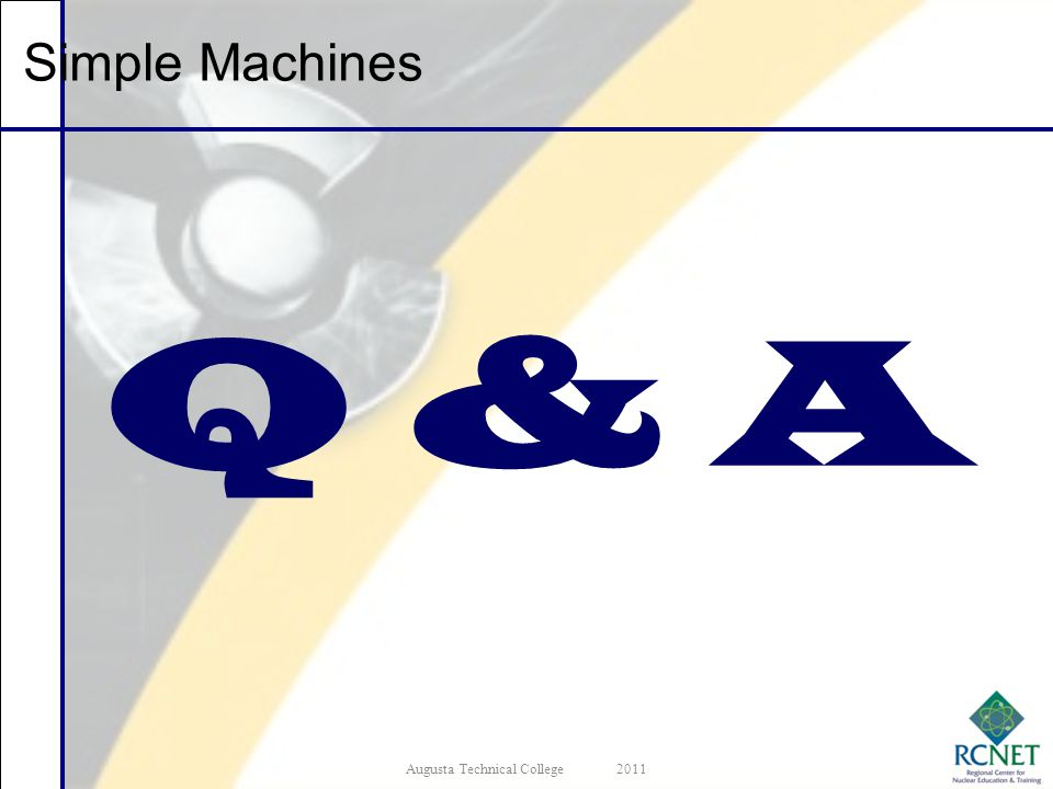 Q & A Augusta Technical College2011 Simple Machines