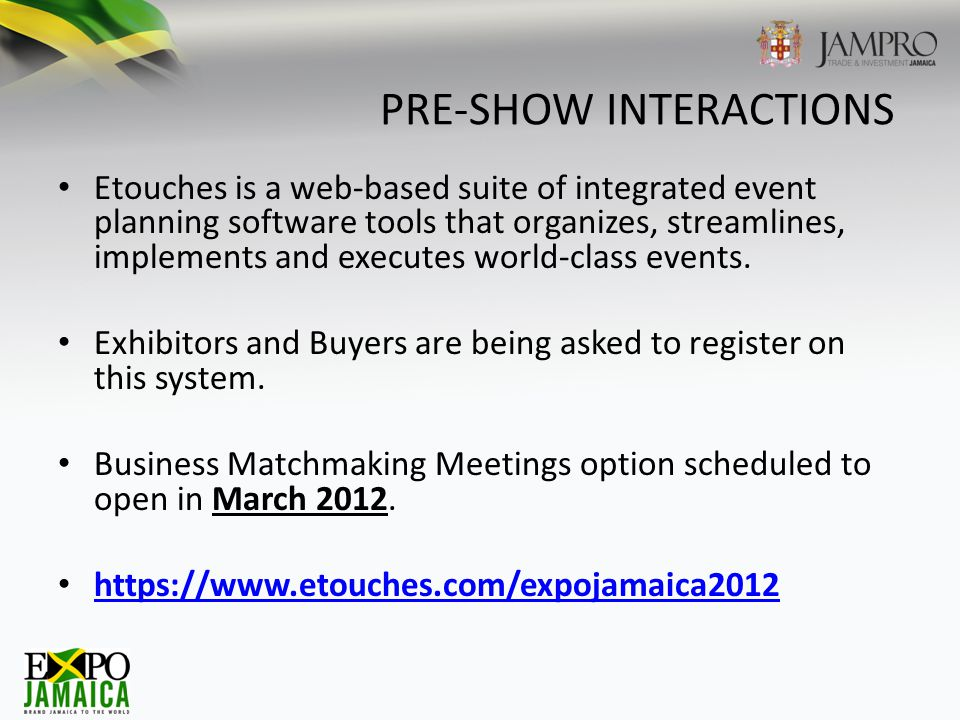 PRE-SHOW INTERACTIONS Etouches is a web-based suite of integrated event planning software tools that organizes, streamlines, implements and executes world-class events.