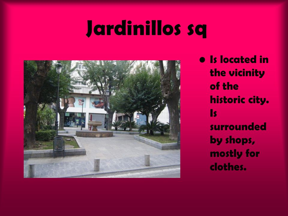 Jardinillos sq Is located in the vicinity of the historic city.