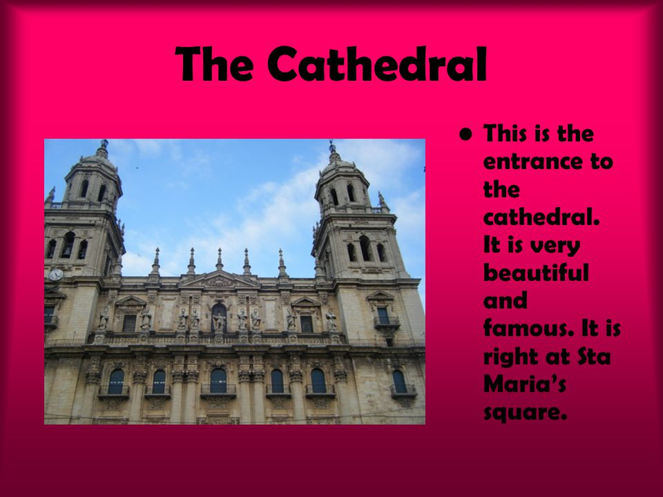 The Cathedral This is the entrance to the cathedral.