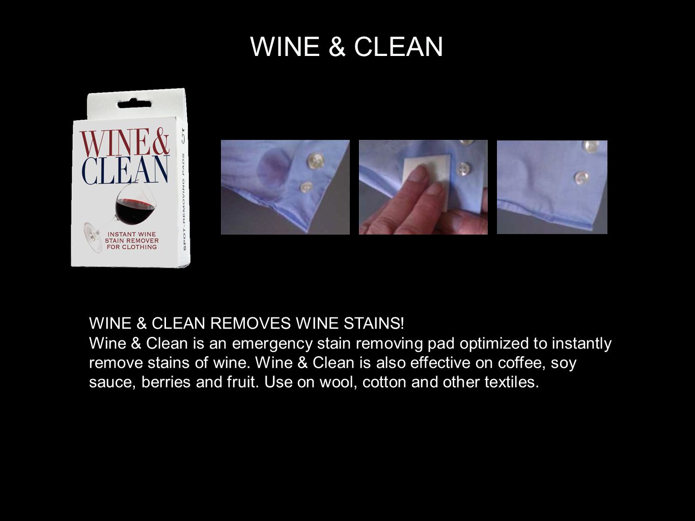 WINE & CLEAN REMOVES WINE STAINS.