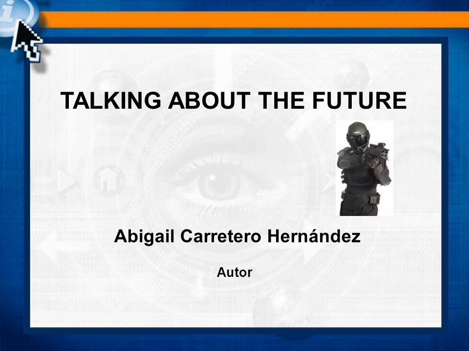 TALKING ABOUT THE FUTURE Abigail Carretero Hernández Autor