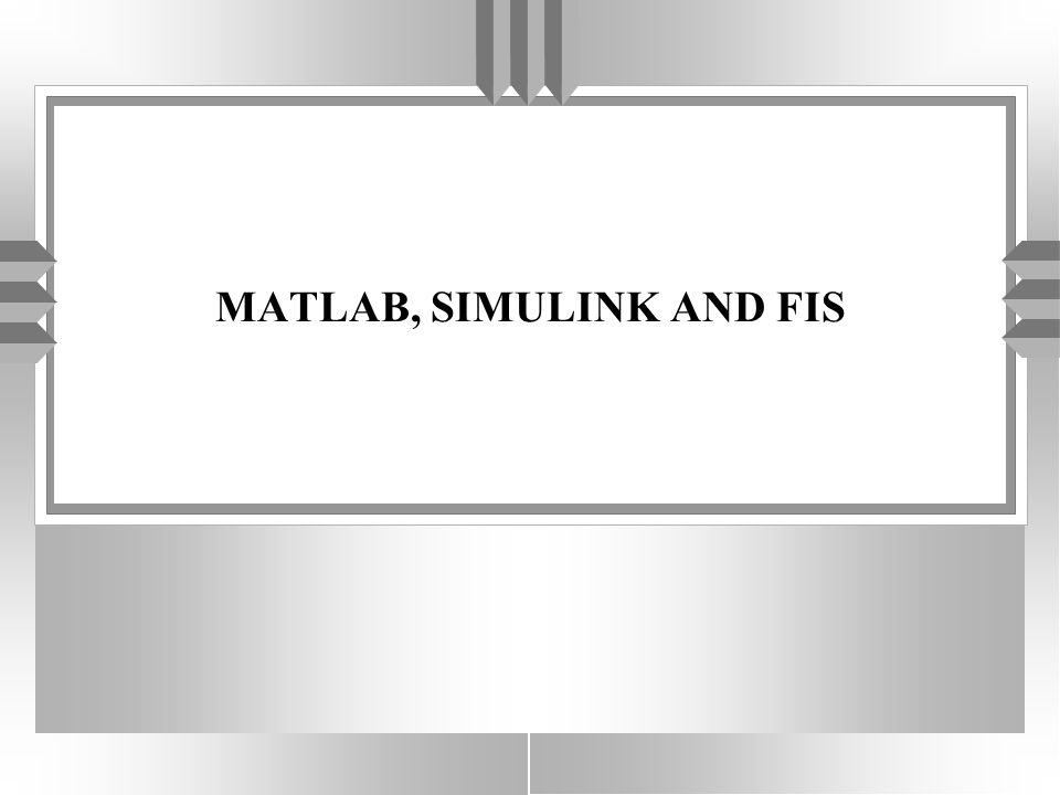 MATLAB, SIMULINK AND FIS