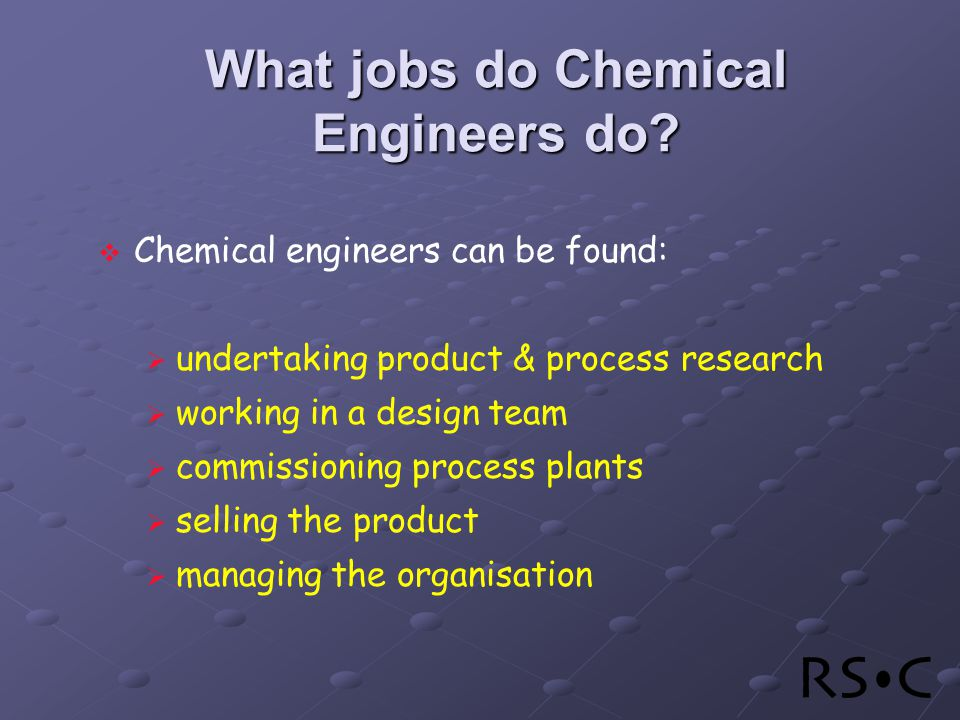 What jobs do Chemical Engineers do.