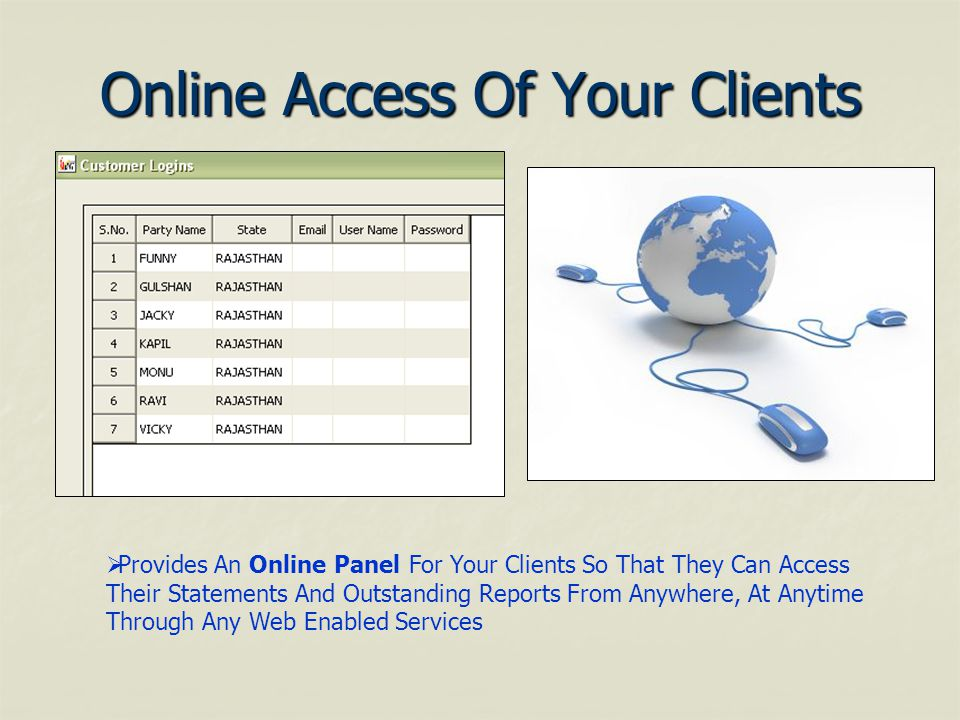 Provides An Online Panel For Your Clients So That They Can Access Their Statements And Outstanding Reports From Anywhere, At Anytime Through Any Web Enabled Services Online Access Of Your Clients