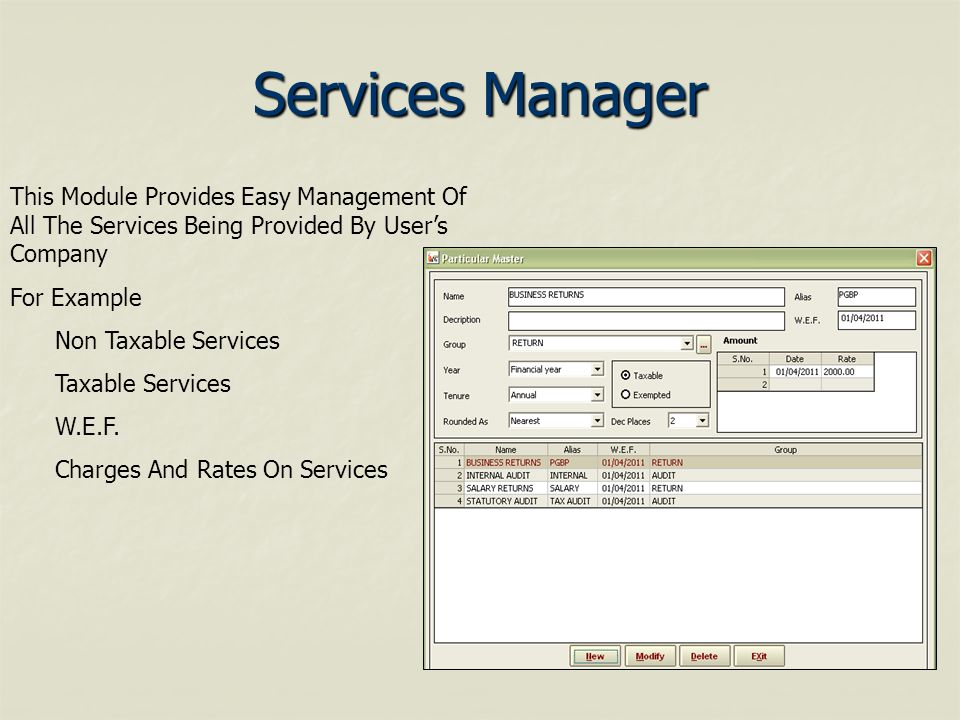 Services Manager This Module Provides Easy Management Of All The Services Being Provided By Users Company For Example Non Taxable Services Taxable Services W.E.F.