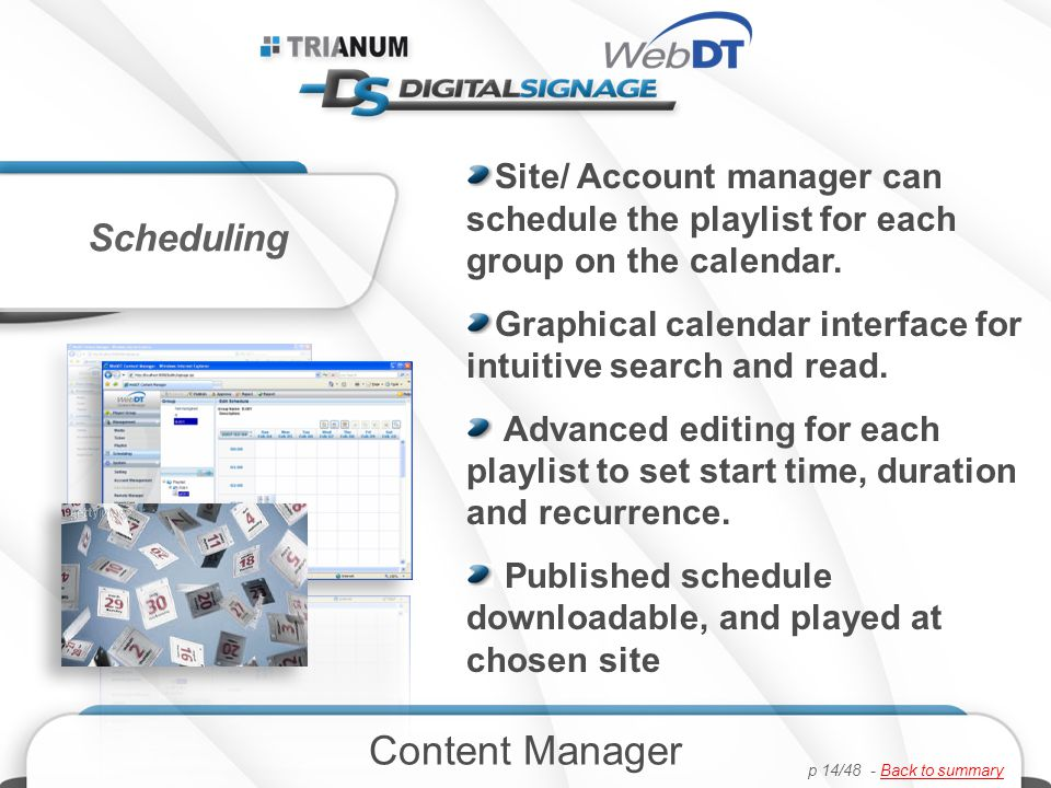 Site/ Account manager can schedule the playlist for each group on the calendar.