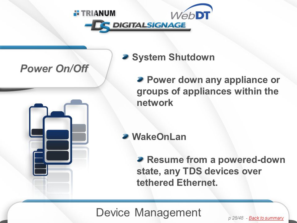 System Shutdown Power down any appliance or groups of appliances within the network WakeOnLan Resume from a powered-down state, any TDS devices over tethered Ethernet.