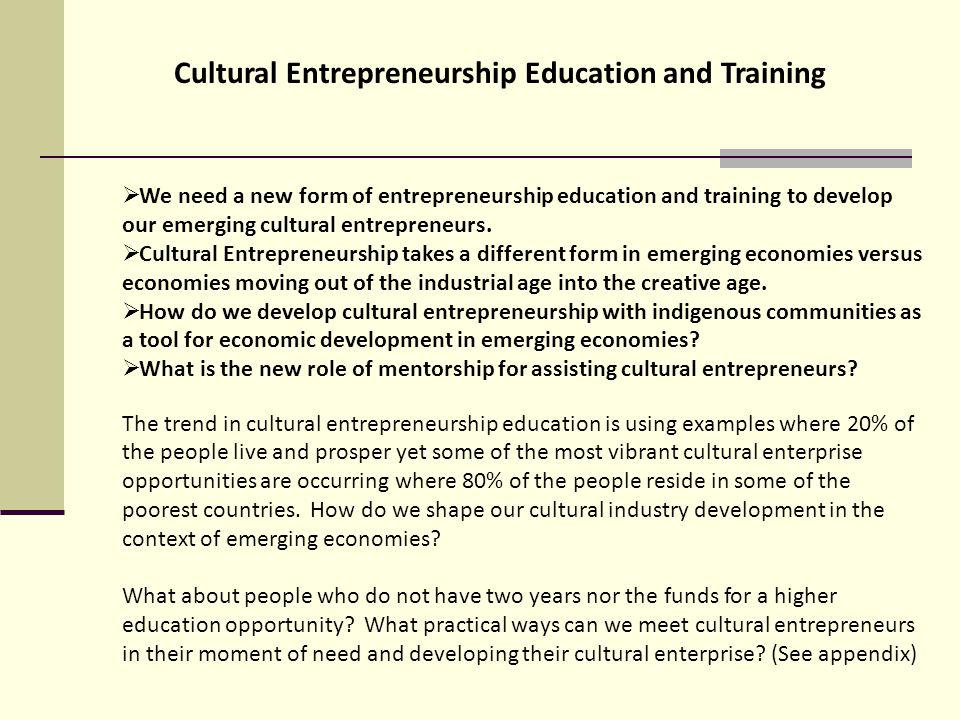 We need a new form of entrepreneurship education and training to develop our emerging cultural entrepreneurs.