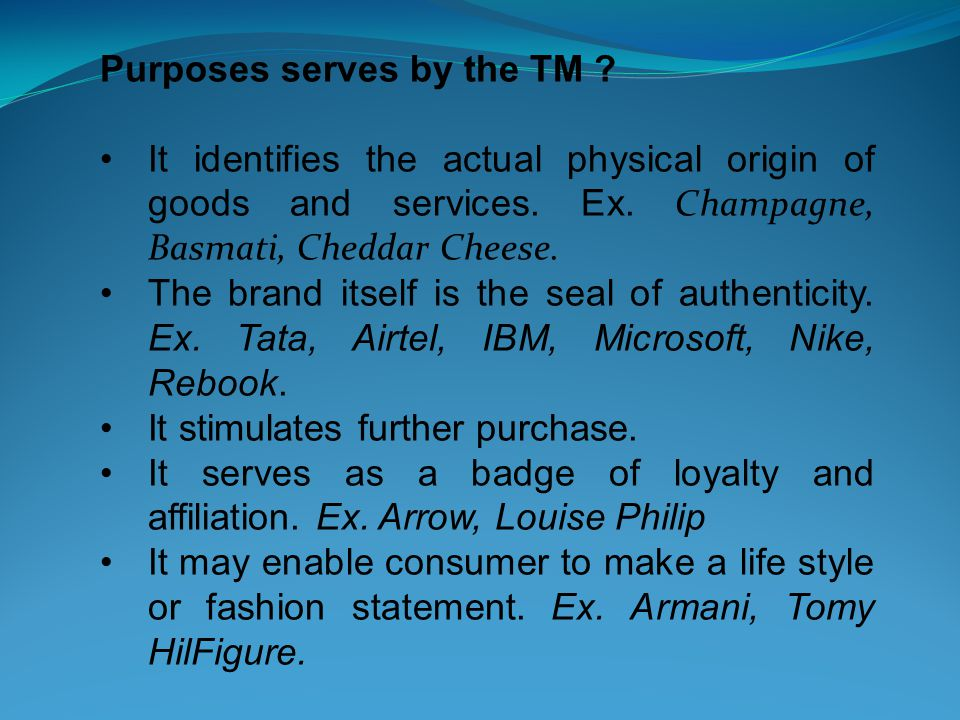 Purposes serves by the TM . It identifies the actual physical origin of goods and services.