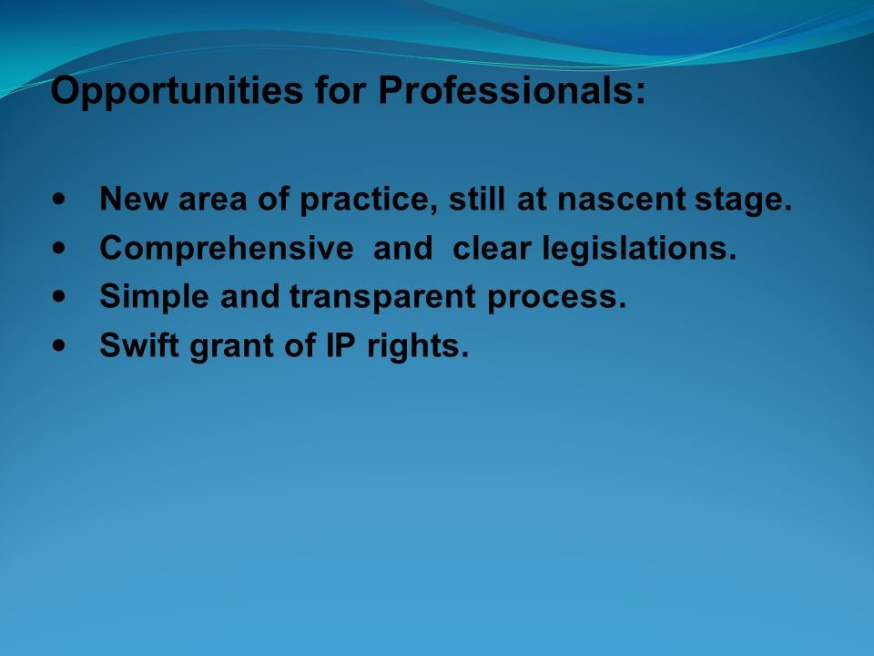 Opportunities for Professionals: New area of practice, still at nascent stage.