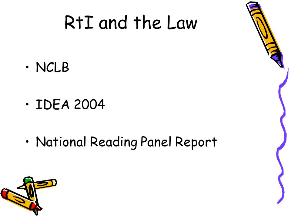 RtI and the Law NCLB IDEA 2004 National Reading Panel Report