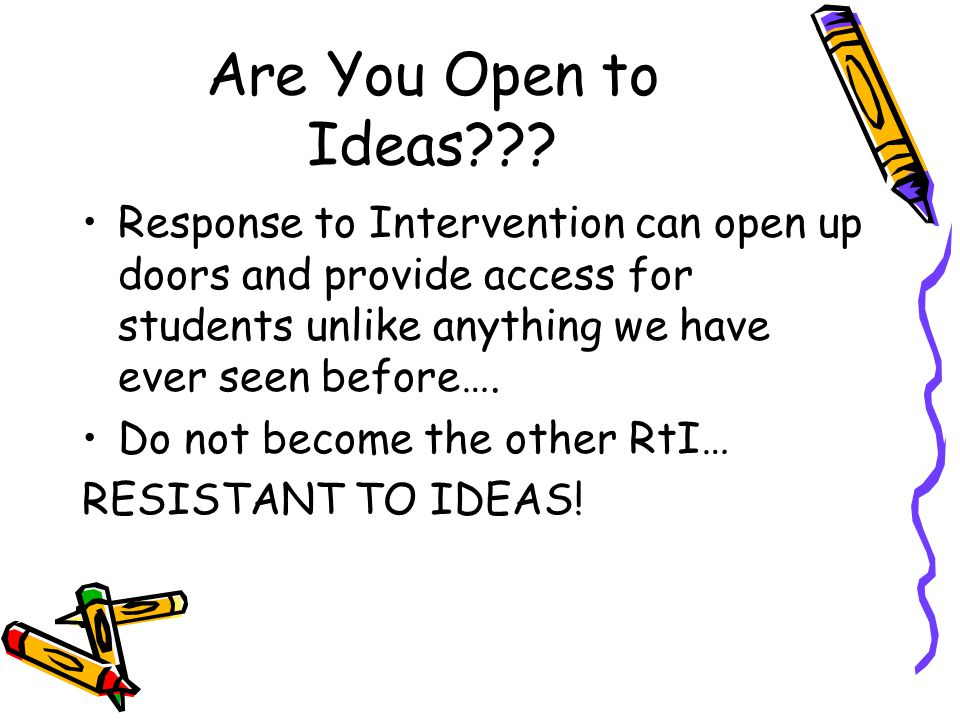Are You Open to Ideas .