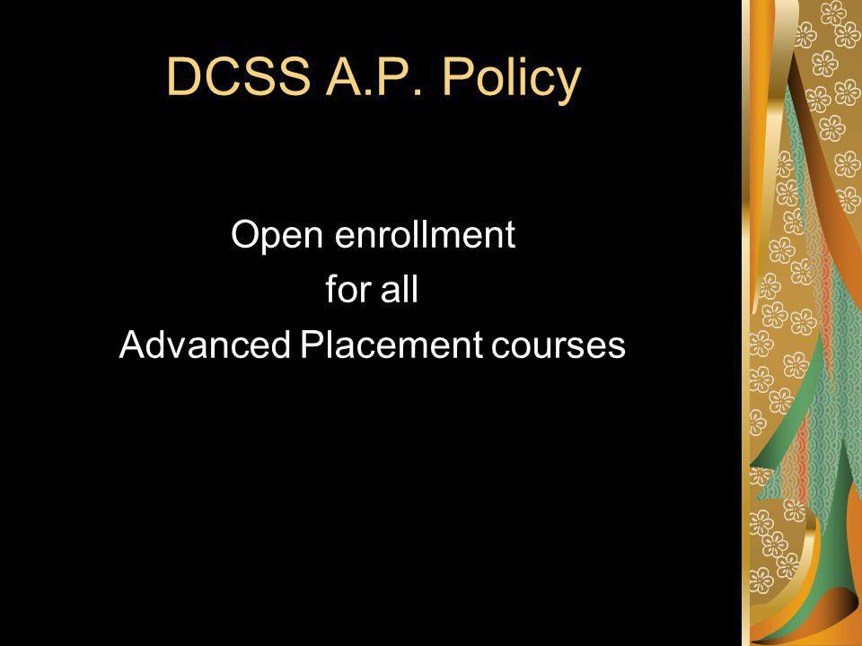 DCSS A.P. Policy Open enrollment for all Advanced Placement courses