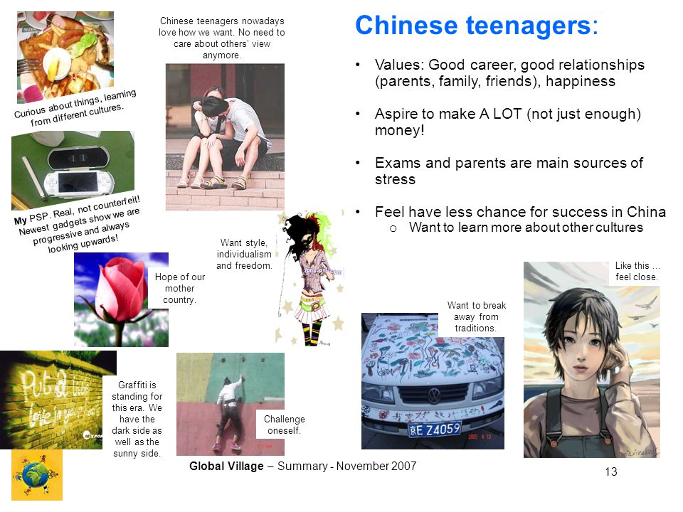 Global Village – Summary - November 2007 13 Curious about things, learning from different cultures.