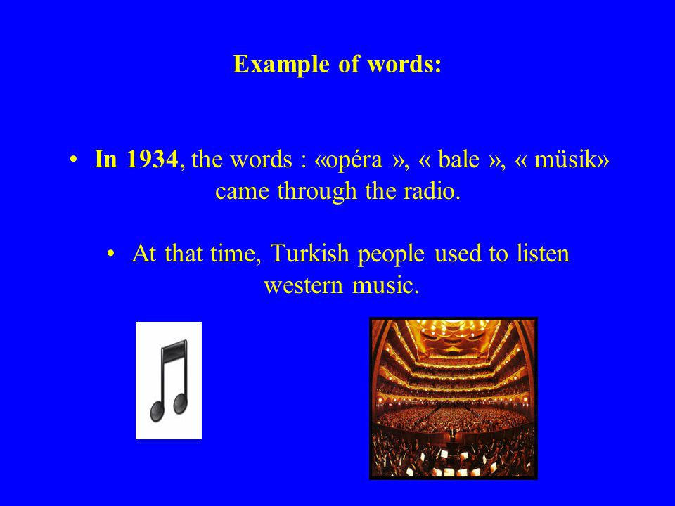 We can find 3000 words with a French origin in the Turkish language.