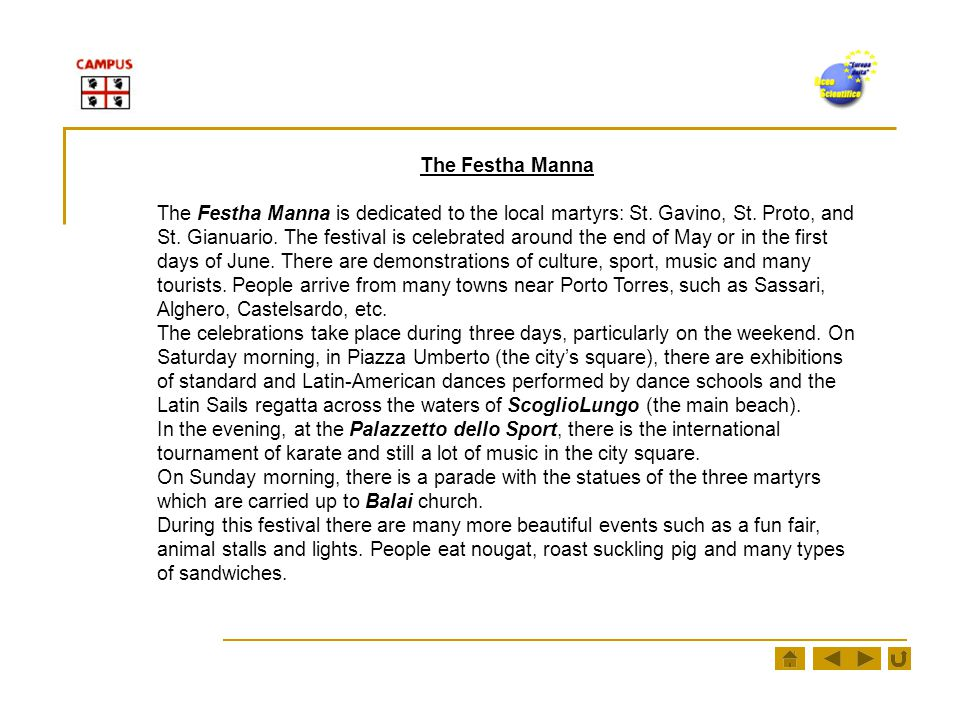 The Festha Manna The Festha Manna is dedicated to the local martyrs: St.