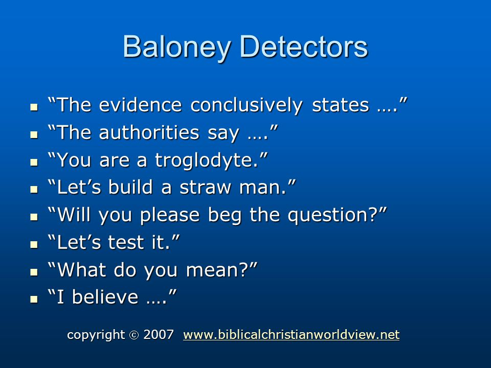Baloney Detectors The evidence conclusively states ….
