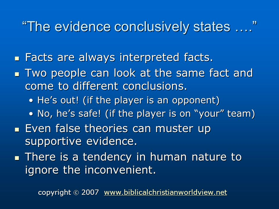 The evidence conclusively states …. Facts are always interpreted facts.