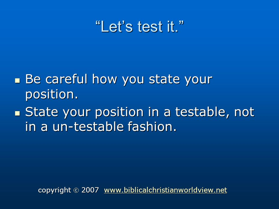 Lets test it. Be careful how you state your position.