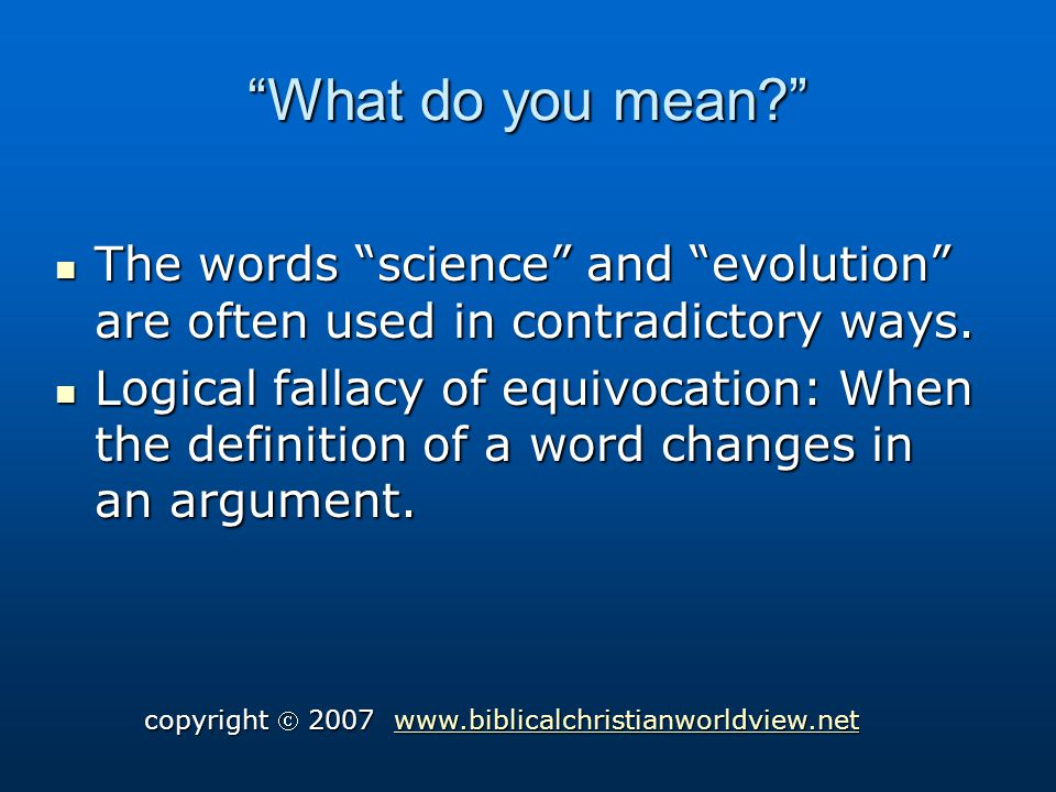 What do you mean. The words science and evolution are often used in contradictory ways.