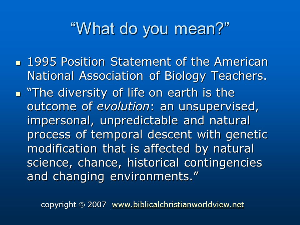 What do you mean. 1995 Position Statement of the American National Association of Biology Teachers.