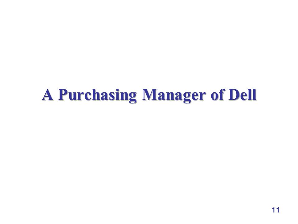 11 A Purchasing Manager of Dell