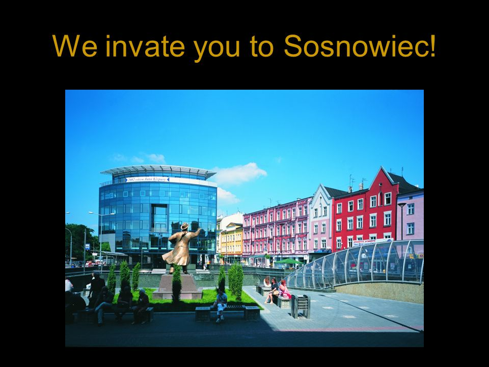We invate you to Sosnowiec!