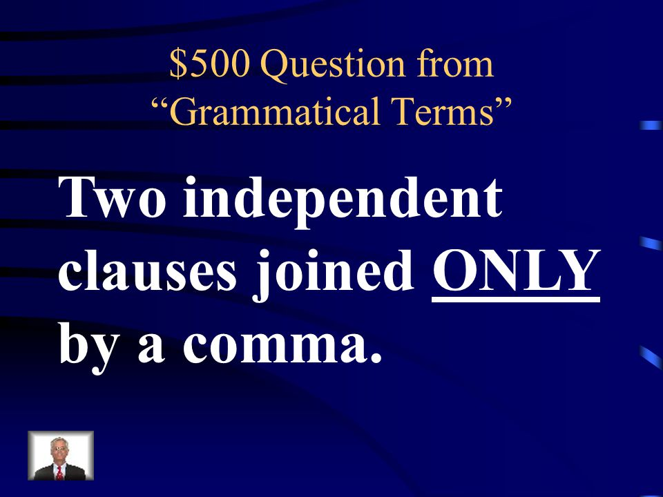 $400 Answer from Grammatical Terms What is a Coordinating Conjunction