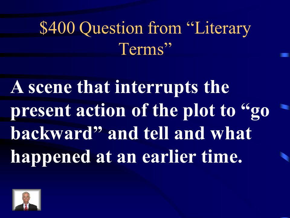 $300 Answer from Literary Terms What is a Foil