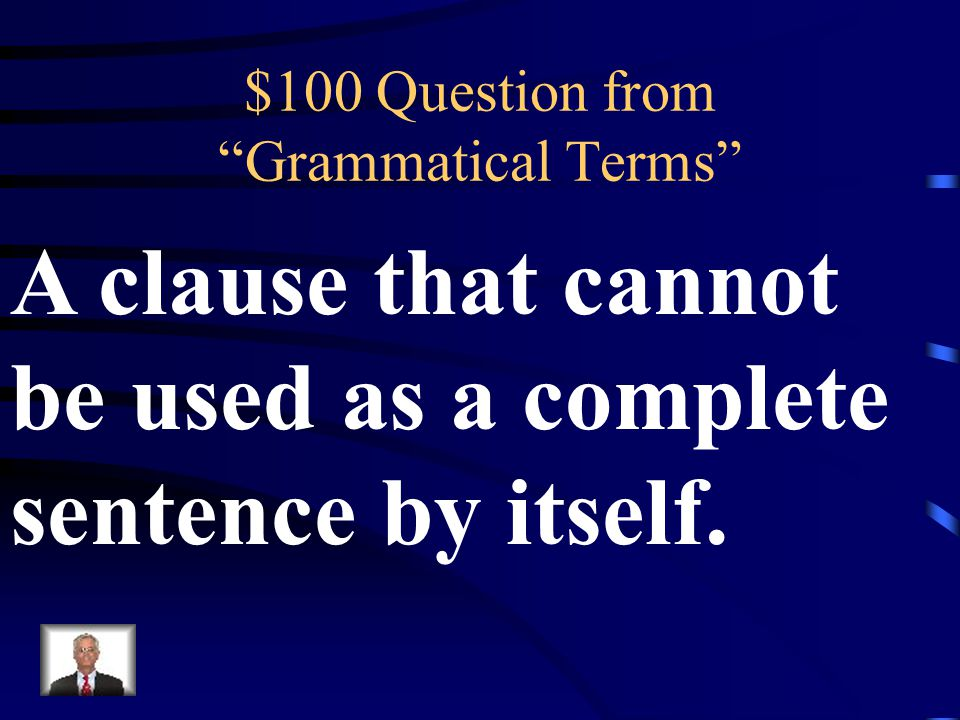Jeopardy Grammatical Terms Literary Terms Learning & Studying Strategies Writing Punctuation Q $100 Q $200 Q $300 Q $400 Q $500 Q $100 Q $200 Q $300 Q $400 Q $500 Final Jeopardy