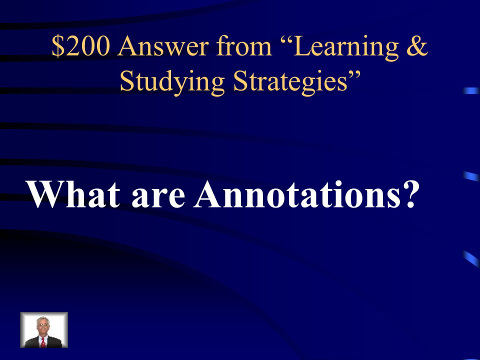 $200 Question from Learning & Studying Strategies Abbreviated notes a student scholar writes in the margins of his/her text in an attempt to summarize, question, further clarify, and define unknown vocabulary terms.