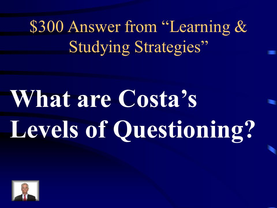 $300 Question from Learning & Studying Strategies Questions that are arranged into three different categories and/or levels.