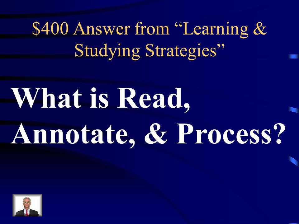 $400 Question from Learning & Studying Strategies R.A.P.