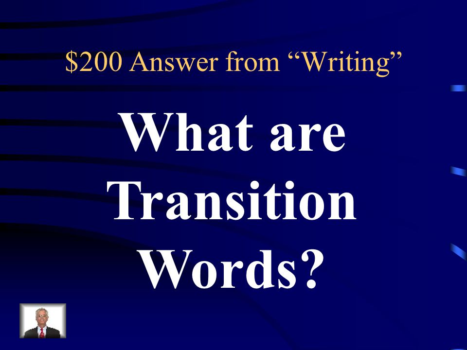 $200 Question from Writing First, meanwhile, afterwards, finally, however, furthermore, as a result, in fact, nonetheless, and yet are all examples of…