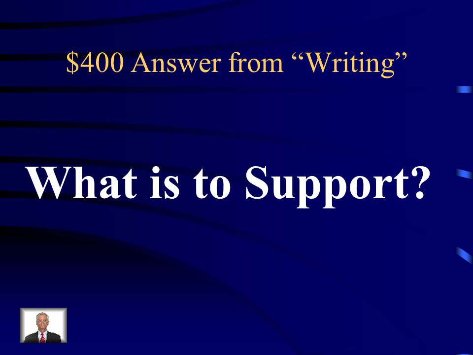 $400 Question from Writing The job of the sentences in- between both the topic sentence and the concluding or clincher sentence.