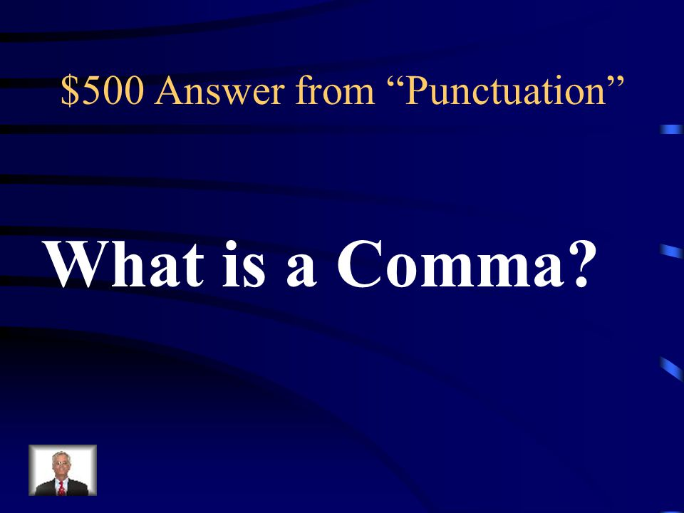 $500 Question from Punctuation This form of punctuation can be used to set off a parenthetical element- added information.