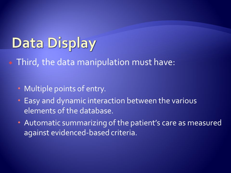 Third, the data manipulation must have: Multiple points of entry.